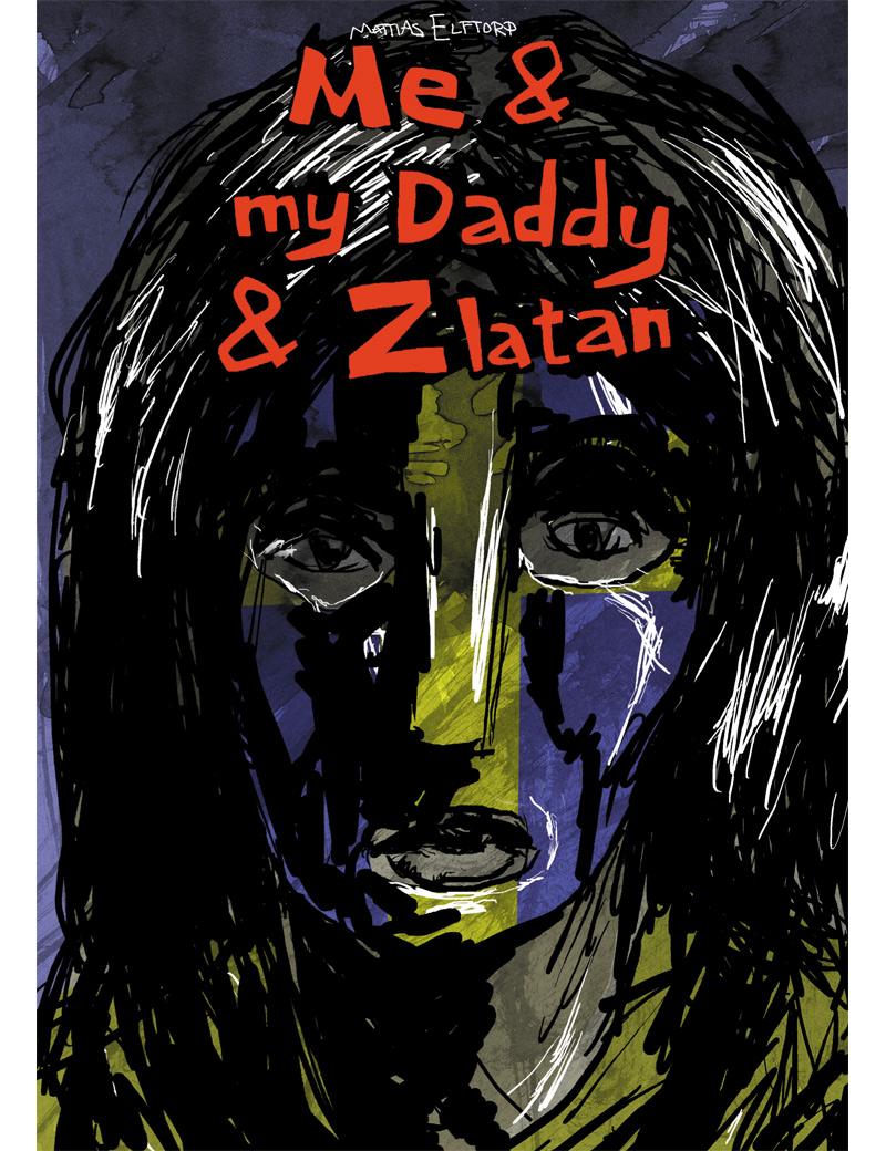 Me & my Daddy & Zlatan
